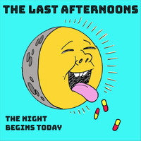 The Last Afternoons - The Night Begins Today