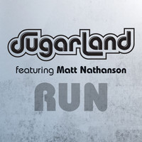 Sugarland - Run (Sugarland Version)
