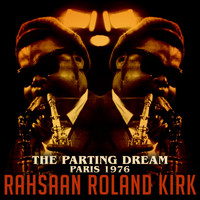 Rahsaan Roland Kirk - The Parting Dream: Paris 1976 (Live 1976)