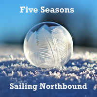 Five Seasons - Sailing Northbound