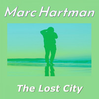 Marc Hartman - The Lost City