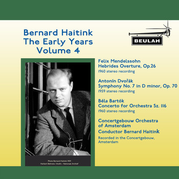 Bernard Haitink - Bernard Haitink: The Early Years (Vol. 4)