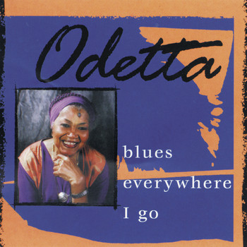Odetta - Blues Everywhere I Go