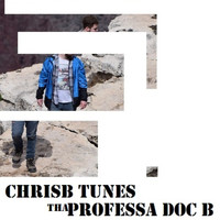 Tha Professa Doc B - Chrisb Tunes (Explicit)