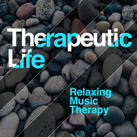 Relaxing Music Therapy - Therapeutic Life
