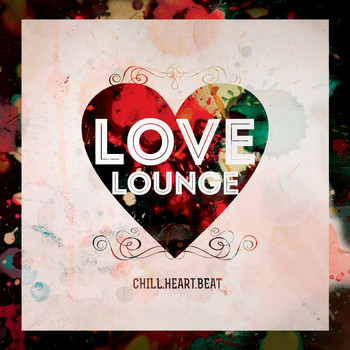 Various Artists - Love Lounge (Chill Heart Beat)