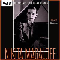 Nikita Magaloff - Milestones of a Piano Legend: Nikita Magaloff, Vol. 5