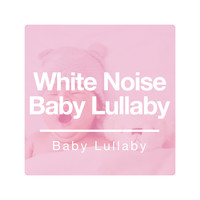 Baby Lullaby - White Noise Baby Lullaby