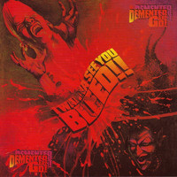 Demented Are Go - I Wanna See You Bleed!!