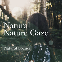Natural Sounds - Natural Nature Gaze