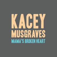 Kacey Musgraves - Mama's Broken Heart