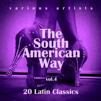 Various Artists - The South American Way (20 Latin Classics), Vol. 4