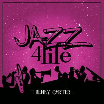 Benny Carter - Jazz 4 Life