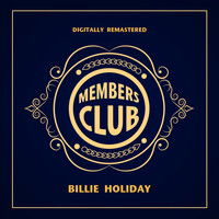 Billie Holiday - Members Club (Digitally Remastered)