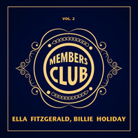 Ella Fitzgerald, Billie Holiday - Members Club, Vol. 2