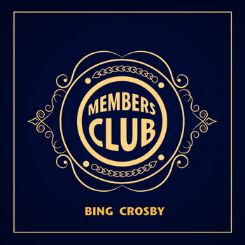 Bing Crosby - Members Club