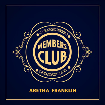 Aretha Franklin - Members Club