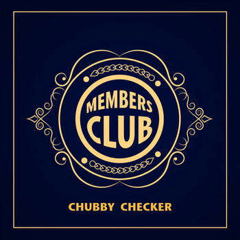 Chubby Checker - Members Club