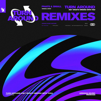 Phats & Small - Turn Around (Hey What's Wrong With You) (Remixes)