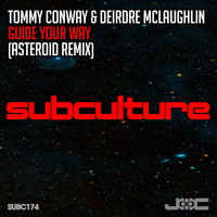 Tommy Conway & Deirdre McLaughlin - Guide Your Way (Asteroid Remix)