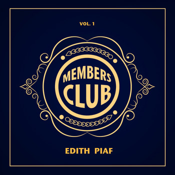 Édith Piaf - Members Club, Vol. 1