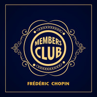 Frédéric Chopin - Members Club