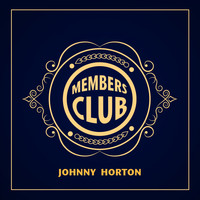 Johnny Horton - Members Club