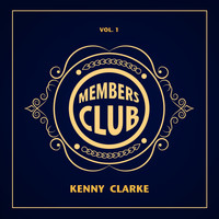 Kenny Clarke - Members Club, Vol. 1