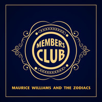 Maurice Williams and the Zodiacs - Members Club