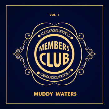 Muddy Waters - Members Club, Vol. 1