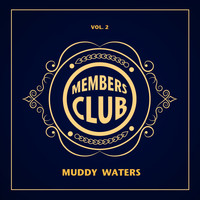 Muddy Waters - Members Club, Vol. 2