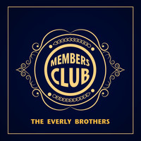 The Everly Brothers - Members Club
