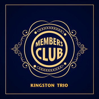 The Kingston Trio - Members Club