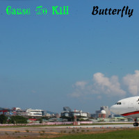 Butterfly - Cause To Kill