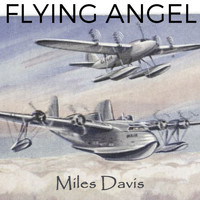 Miles Davis - Flying Angel