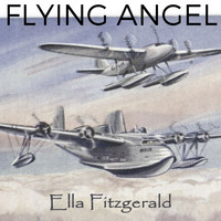 Ella Fitzgerald - Flying Angel