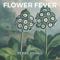 Perry Como - Flower Fever