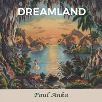 Paul Anka - Dreamland