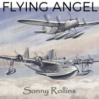 Sonny Rollins - Flying Angel