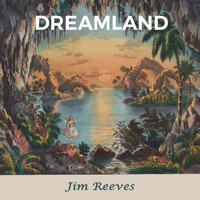 Jim Reeves - Dreamland