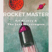 Art Blakey & The Jazz Messengers - Rocket Master