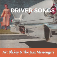 Art Blakey & The Jazz Messengers - Driver Songs