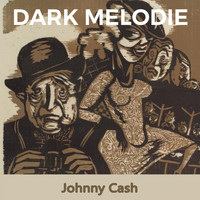 Johnny Cash - Dark Melodie