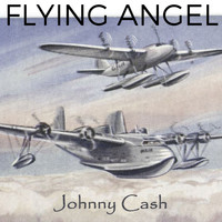 Johnny Cash - Flying Angel