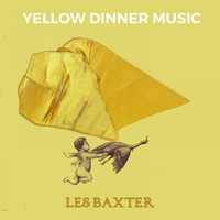 Les Baxter - Yellow Dinner Music