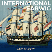 Art Blakey - International Earwig