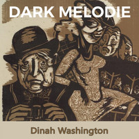 Dinah Washington - Dark Melodie