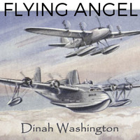 Dinah Washington - Flying Angel
