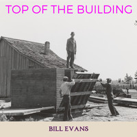 Bill Evans - Top of the Building