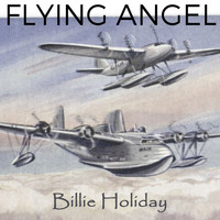 Billie Holiday - Flying Angel